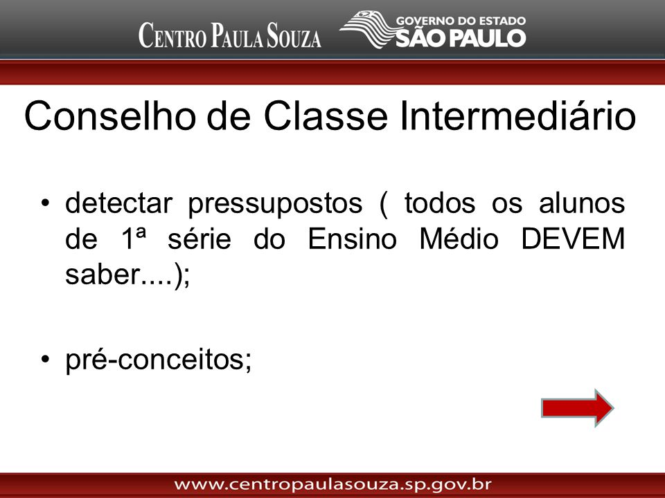 Conselho de Classe Intermediário detectar pressupostos ( todos os alunos de 1ª série do Ensino Médio DEVEM saber....); pré-conceitos;