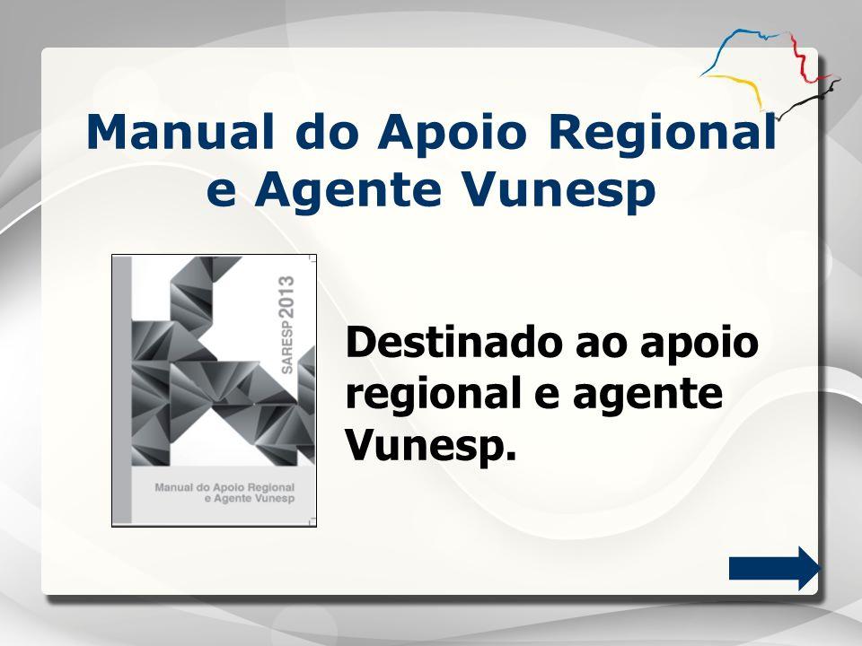 Manual do Apoio Regional e Agente Vunesp Destinado ao apoio regional e agente Vunesp.