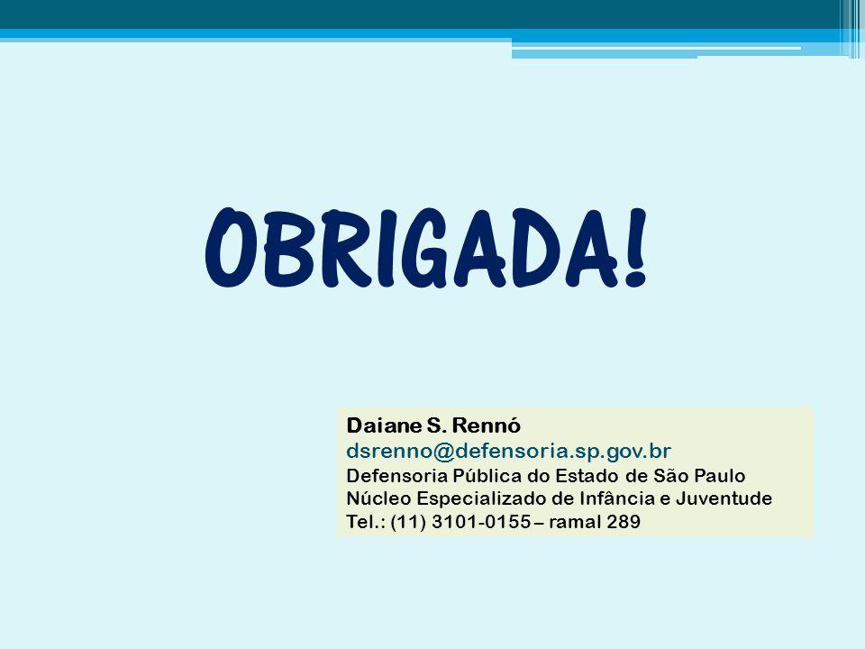 OBRIGADA.Daiane S.