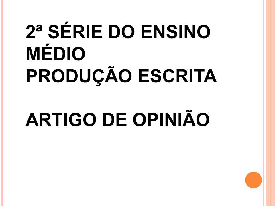 2ª SÉRIE DO ENSINO MÉDIO PRODUÇÃO ESCRITA ARTIGO DE OPINIÃO