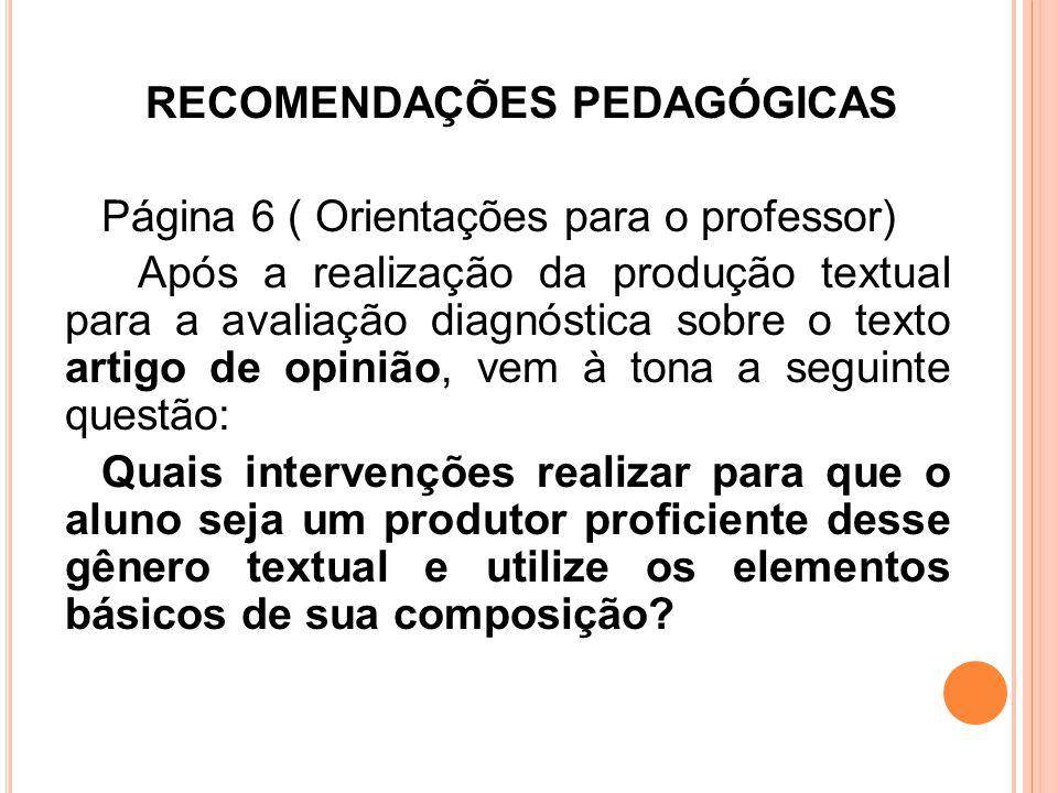RECOMENDAÇÕES PEDAGÓGICAS Página 6 ( Orientações para o professor) Após a realização da produção textual para a avaliação diagnóstica sobre o texto ar