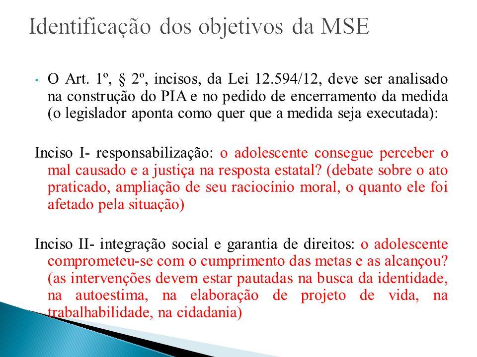 Inciso III- desaprovação da conduta, respeitando o disposto em sentença: o plano trouxe resposta à conduta, limitando-se ao disposto em sentença.