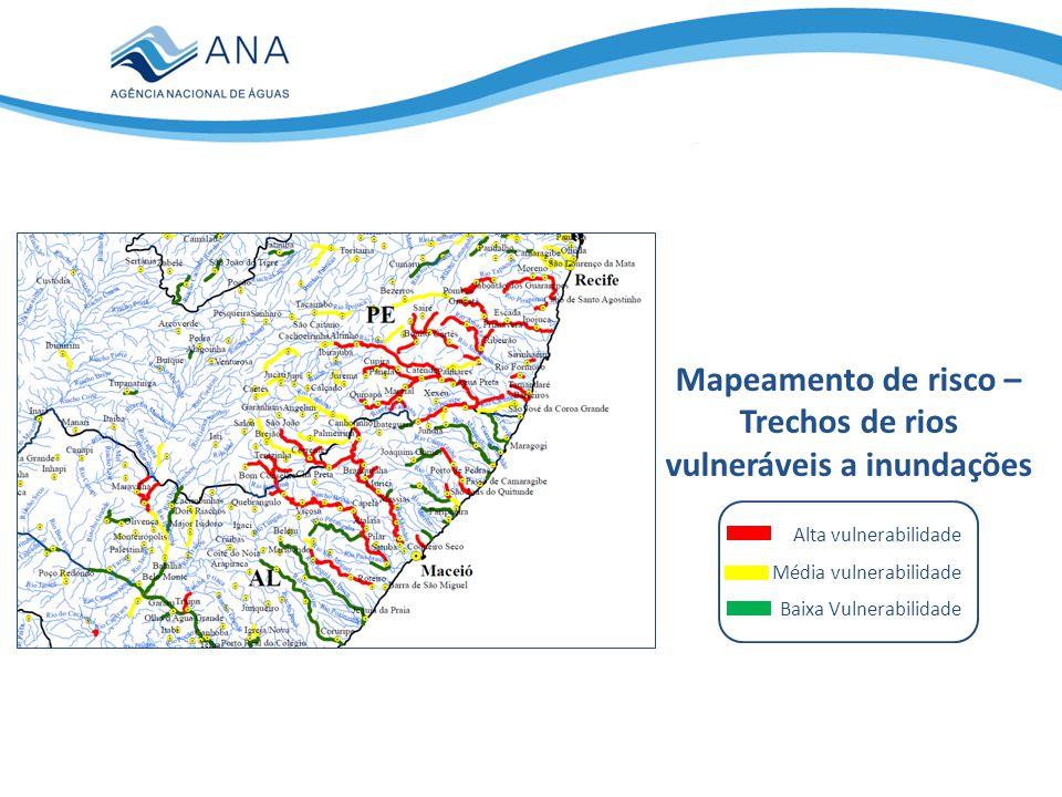Mapeamento de risco – Trechos de rios vulneráveis a inundações Alta vulnerabilidade Média vulnerabilidade Baixa Vulnerabilidade