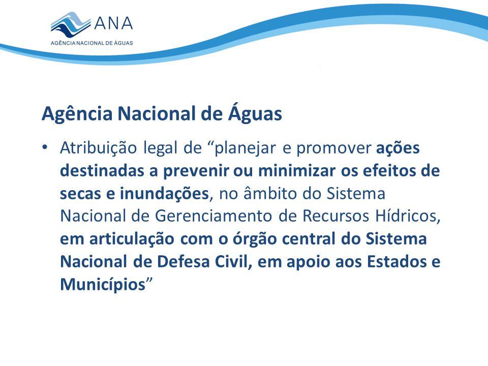 Atribuição legal de planejar e promover ações destinadas a prevenir ou minimizar os efeitos de secas e inundações, no âmbito do Sistema Nacional de Ge