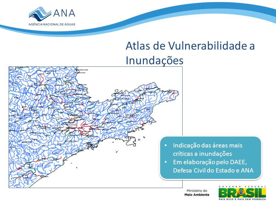 Atlas de Vulnerabilidade a Inundações Trechos inundáveis: – Ocorrência de inundações em n anos Alta: ocorrem cheias a cada 5 anos; Média: ocorrem cheias a cada 10 anos; Baixa: somente ocorrem cheias em intervalos superiores a 10 anos.