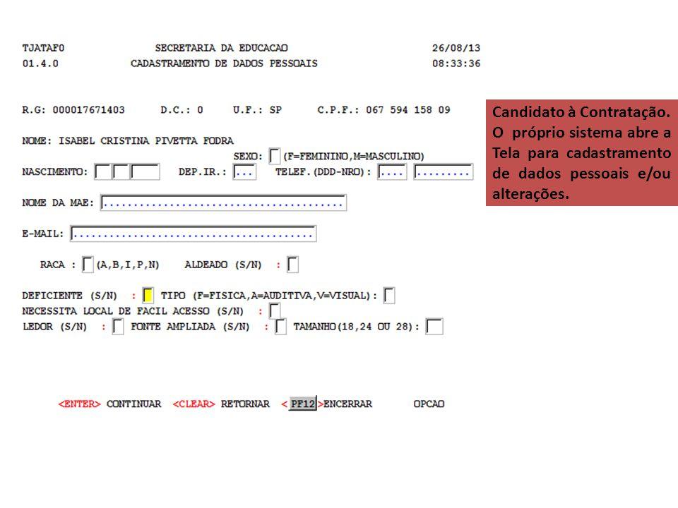 Candidato à Contratação. O próprio sistema abre a Tela para cadastramento de dados pessoais e/ou alterações.