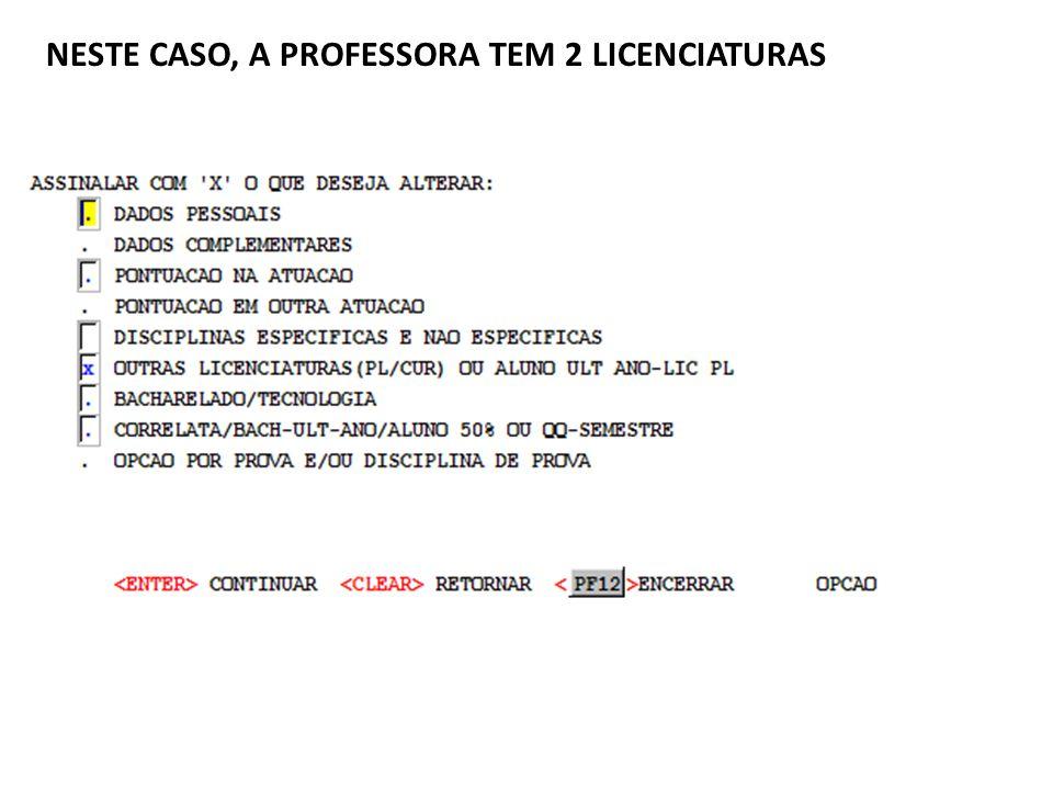 NESTE CASO, A PROFESSORA TEM 2 LICENCIATURAS