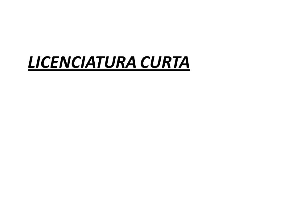 LICENCIATURA CURTA