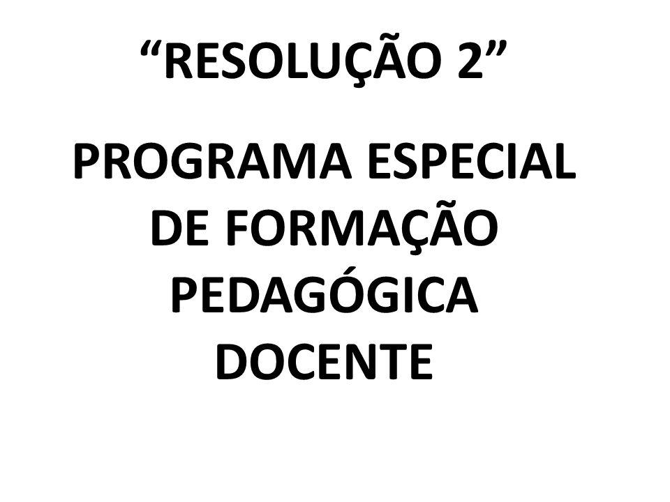 RESOLUÇÃO 2 PROGRAMA ESPECIAL DE FORMAÇÃO PEDAGÓGICA DOCENTE