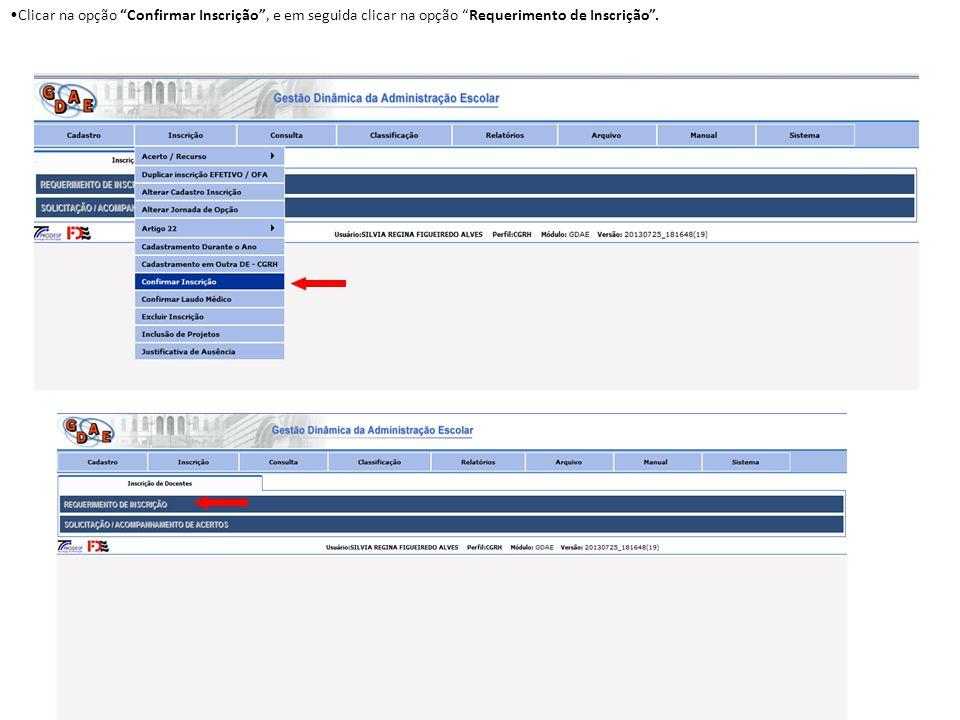 Clicar na opção Confirmar Inscrição, e em seguida clicar na opção Requerimento de Inscrição.