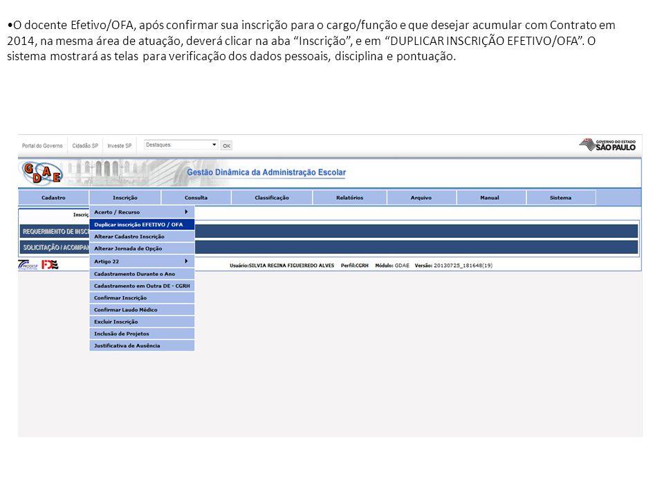 O docente Efetivo/OFA, após confirmar sua inscrição para o cargo/função e que desejar acumular com Contrato em 2014, na mesma área de atuação, deverá
