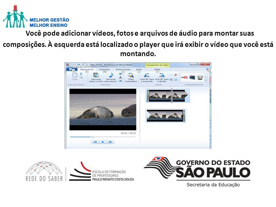 Você pode adicionar vídeos, fotos e arquivos de áudio para montar suas composições.