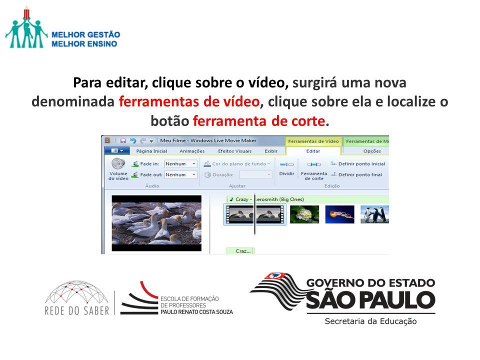 Para editar, clique sobre o vídeo, surgirá uma nova denominada ferramentas de vídeo, clique sobre ela e localize o botão ferramenta de corte.