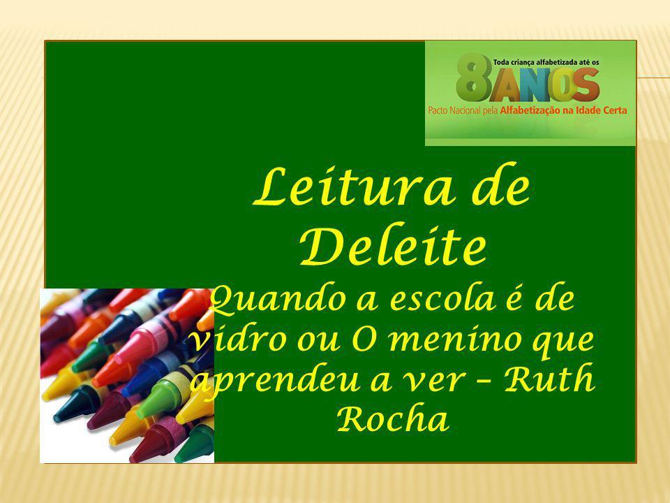 Leitura de Deleite Quando a escola é de vidro ou O menino que aprendeu a ver – Ruth Rocha