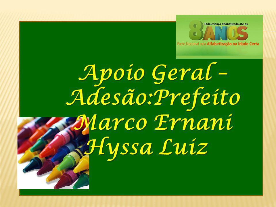 Apoio Geral – Adesão:Prefeito Marco Ernani Hyssa Luiz
