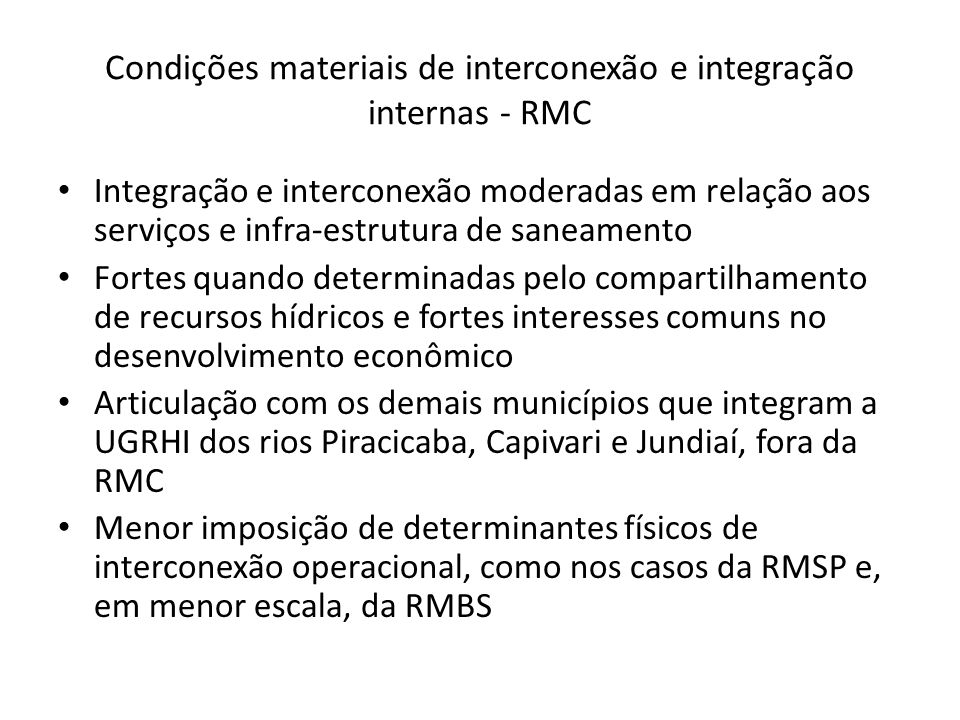 Condições materiais de interconexão e integração internas - RMC Integração e interconexão moderadas em relação aos serviços e infra-estrutura de sanea
