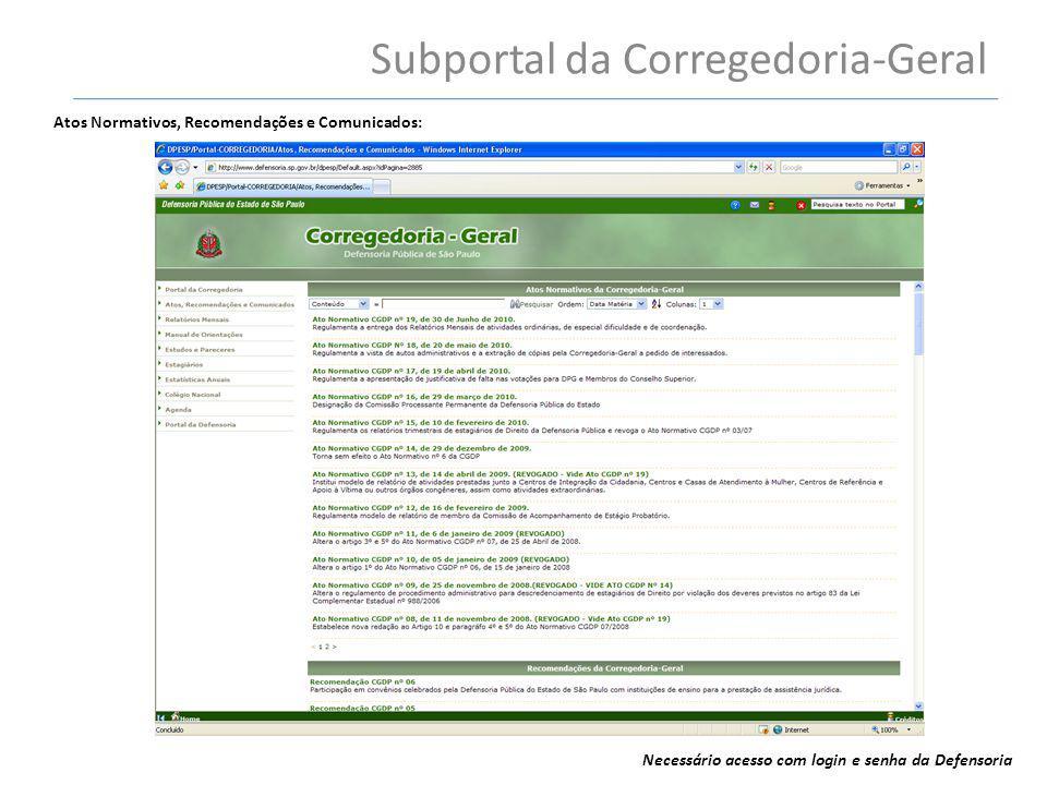 Subportal da Corregedoria-Geral Atos Normativos, Recomendações e Comunicados: Necessário acesso com login e senha da Defensoria