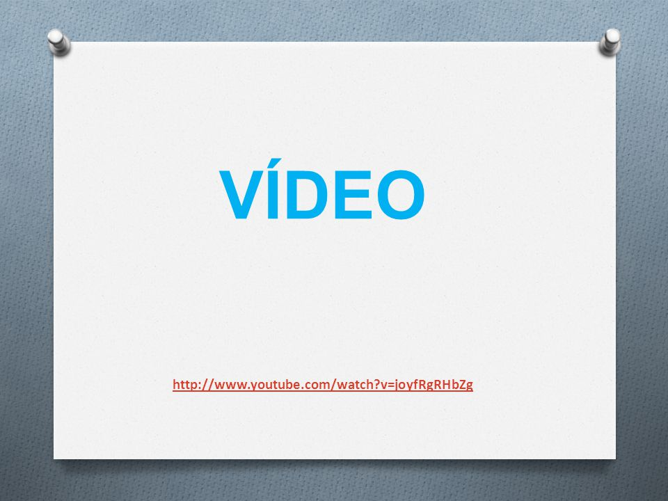 http://www.youtube.com/watch?v=joyfRgRHbZg VÍDEO