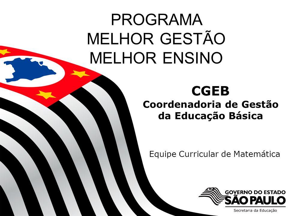 SECRETARIA DA EDUCAÇÃO Coordenadoria de Gestão da Educação Básica CGEB Coordenadoria de Gestão da Educação Básica 1 PROGRAMA MELHOR GESTÃO MELHOR ENSI