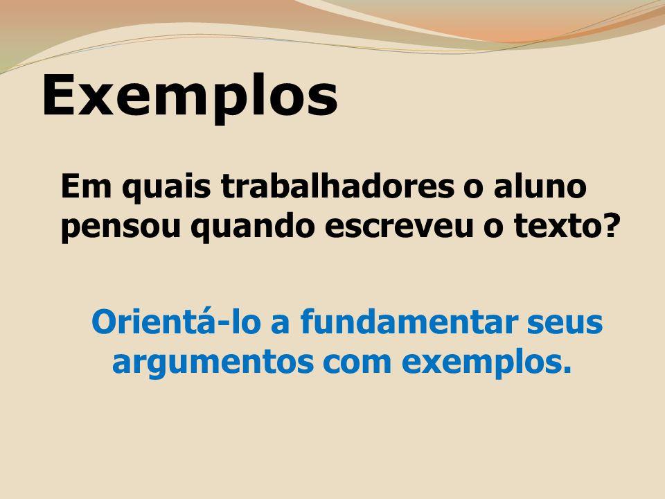 Exemplos Em quais trabalhadores o aluno pensou quando escreveu o texto.