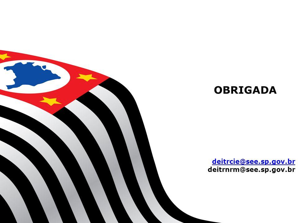 OBRIGADA deitrcie@see.sp.gov.br deitrnrm@see.sp.gov.br