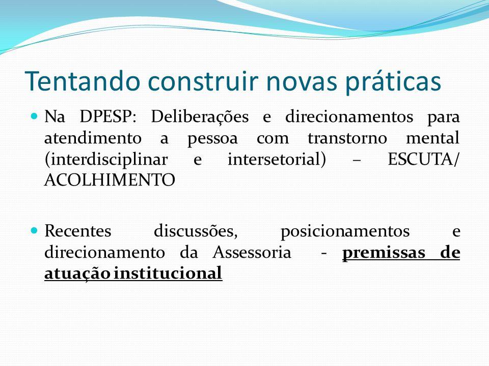 Tentando construir novas práticas Na DPESP: Deliberações e direcionamentos para atendimento a pessoa com transtorno mental (interdisciplinar e interse