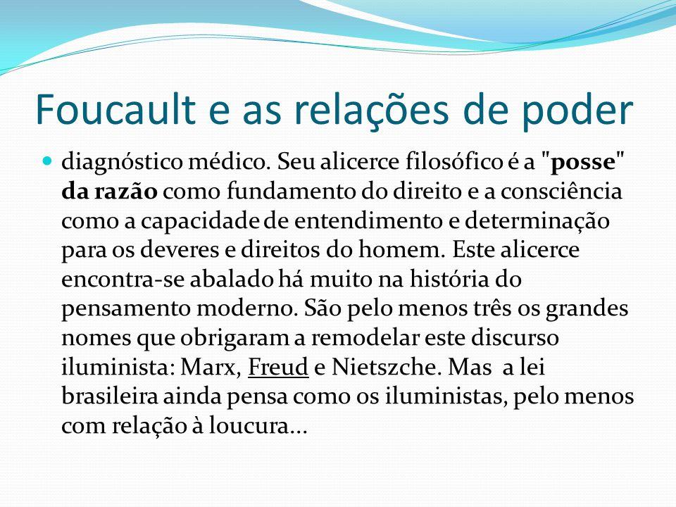 Foucault e as relações de poder diagnóstico médico. Seu alicerce filosófico é a