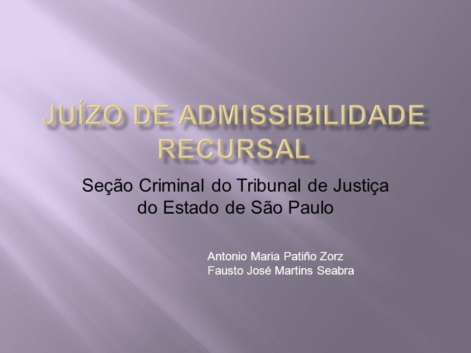 Seção Criminal do Tribunal de Justiça do Estado de São Paulo Antonio Maria Patiño Zorz Fausto José Martins Seabra