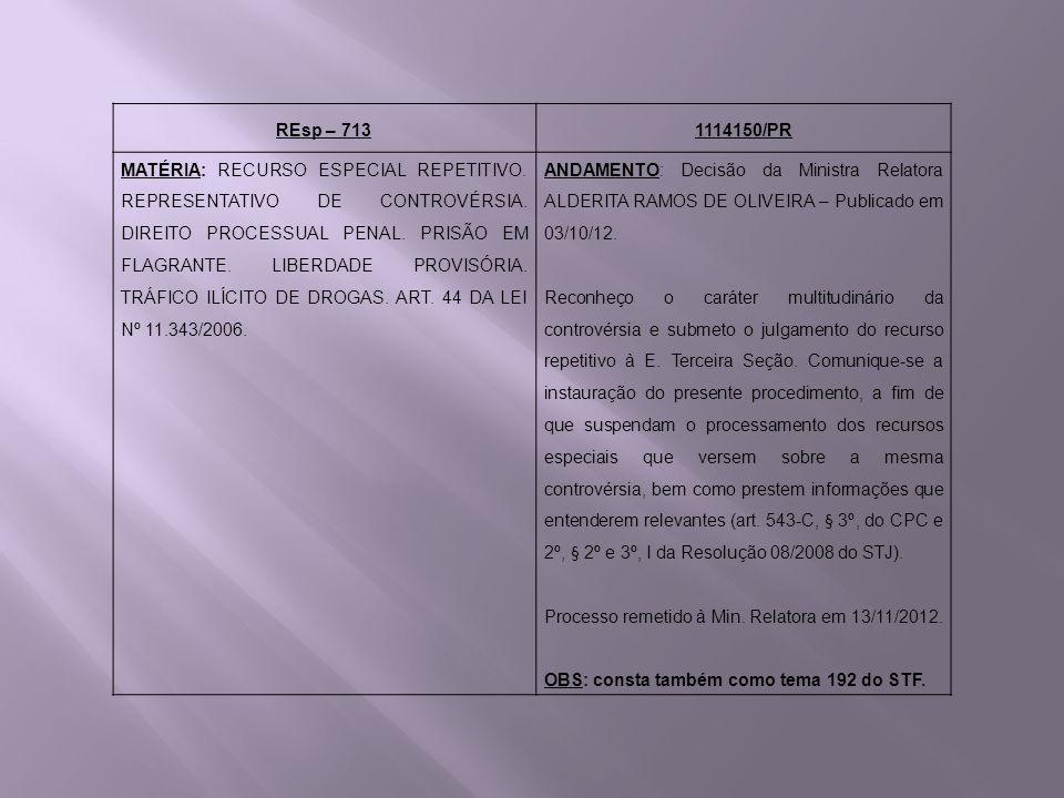 REsp – 7131114150/PR MATÉRIA: RECURSO ESPECIAL REPETITIVO. REPRESENTATIVO DE CONTROVÉRSIA. DIREITO PROCESSUAL PENAL. PRISÃO EM FLAGRANTE. LIBERDADE PR
