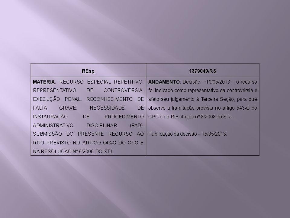 REsp1379049/RS MATÉRIA: RECURSO ESPECIAL REPETITIVO. REPRESENTATIVO DE CONTROVÉRSIA. EXECUÇÃO PENAL. RECONHECIMENTO DE FALTA GRAVE. NECESSIDADE DE INS