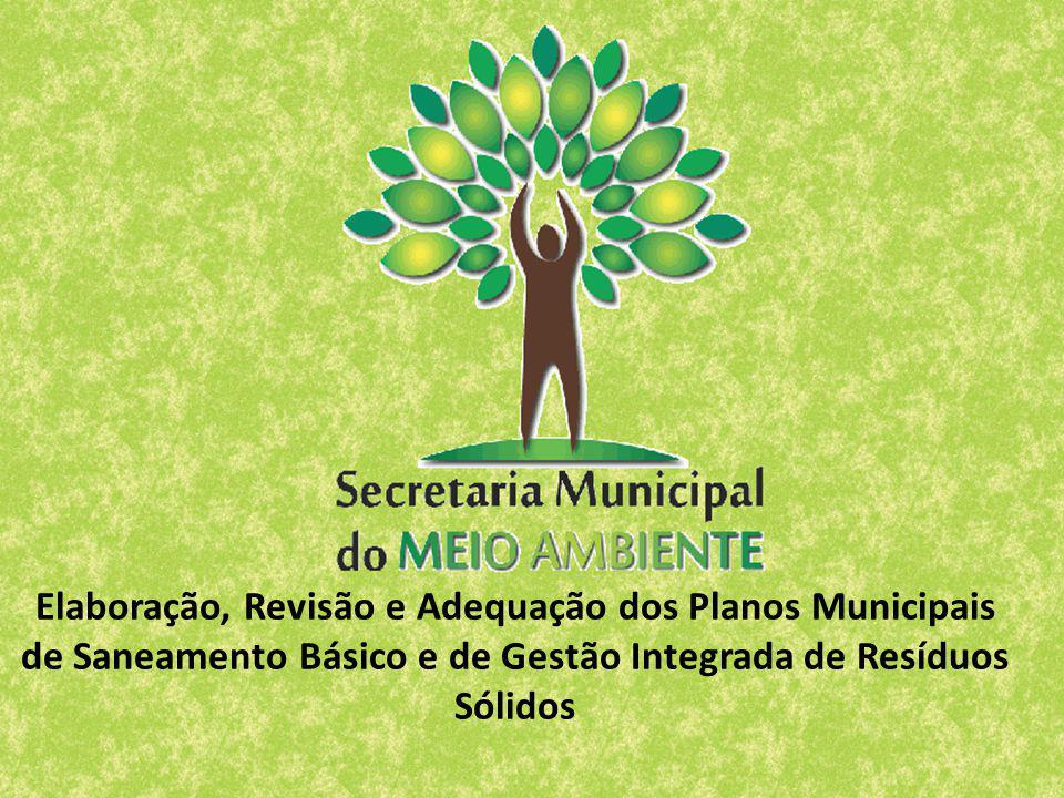 Elaboração, Revisão e Adequação dos Planos Municipais de Saneamento Básico e de Gestão Integrada de Resíduos Sólidos