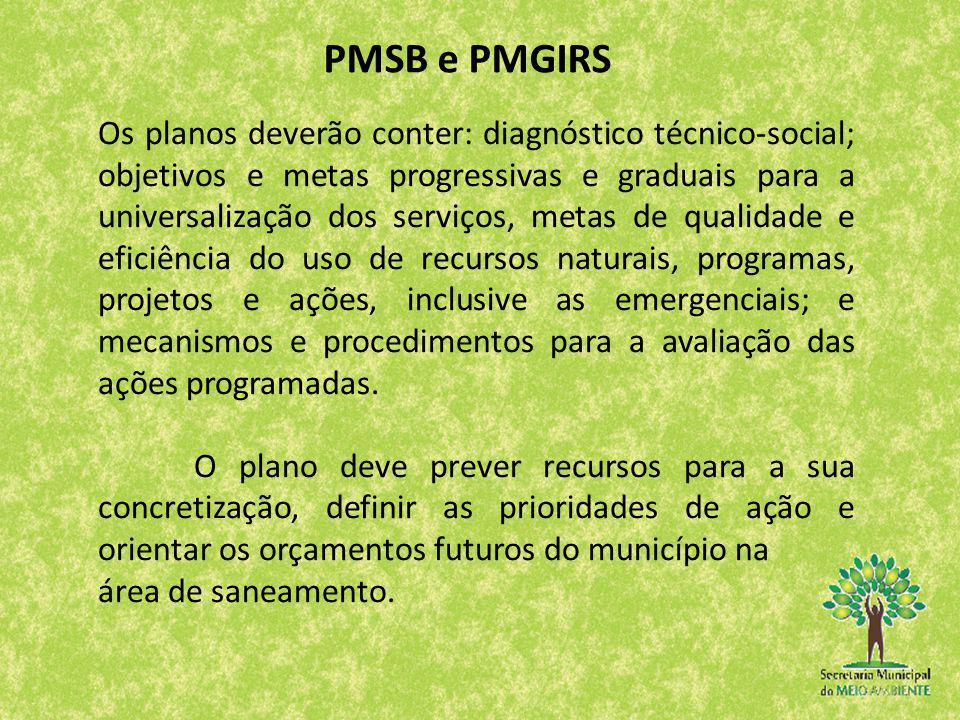 Os planos deverão conter: diagnóstico técnico-social; objetivos e metas progressivas e graduais para a universalização dos serviços, metas de qualidad