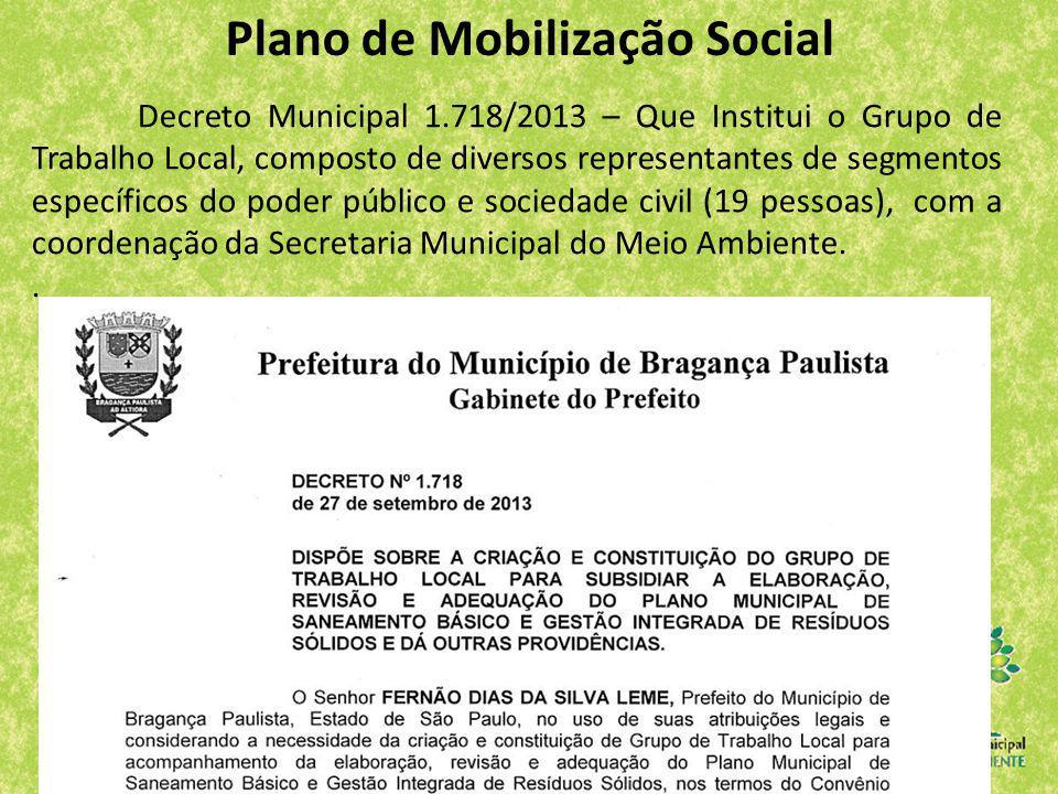 Plano de Mobilização Social Decreto Municipal 1.718/2013 – Que Institui o Grupo de Trabalho Local, composto de diversos representantes de segmentos es