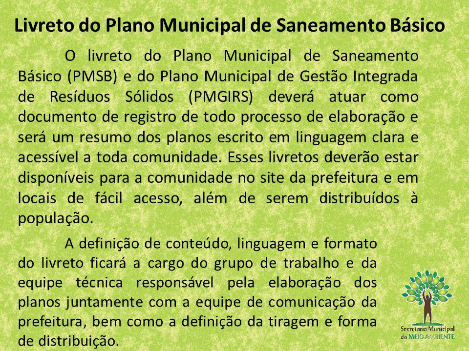 O livreto do Plano Municipal de Saneamento Básico (PMSB) e do Plano Municipal de Gestão Integrada de Resíduos Sólidos (PMGIRS) deverá atuar como docum