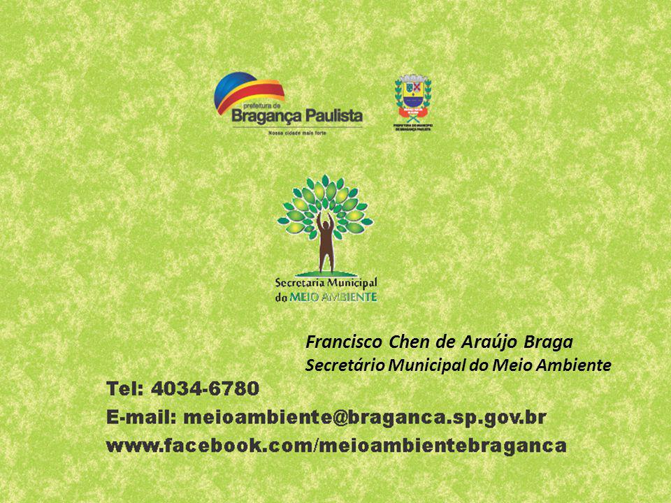 Francisco Chen de Araújo Braga Secretário Municipal do Meio Ambiente