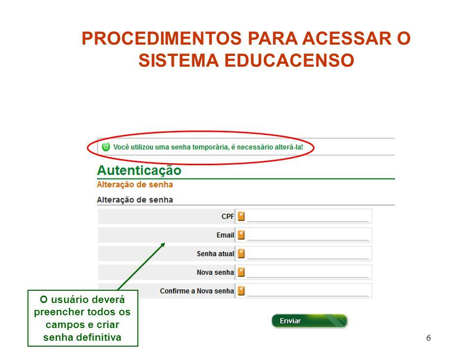7 Utilizar o navegador mozila firefox Atenção para o endereço do site Finalmente o usuário poderá acessar acessar o Sistema Educacenso digitando o CPF e a senha cadastrada PROCEDIMENTOS PARA ACESSAR O SISTEMA EDUCACENSO As escolas que acessarem o Educacenso antes de concluído o processo de migração e realizarem digitação terão os dados sobrepostos pelas informações migradas do Sistema de Cadastro de Alunos.