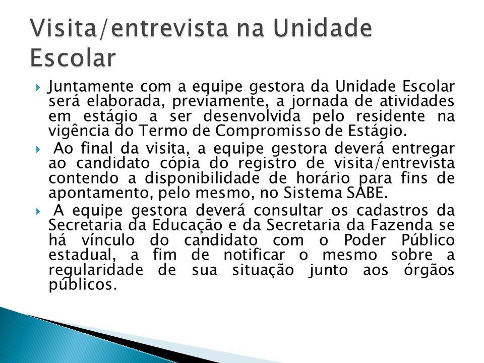 Juntamente com a equipe gestora da Unidade Escolar será elaborada, previamente, a jornada de atividades em estágio a ser desenvolvida pelo residente na vigência do Termo de Compromisso de Estágio.