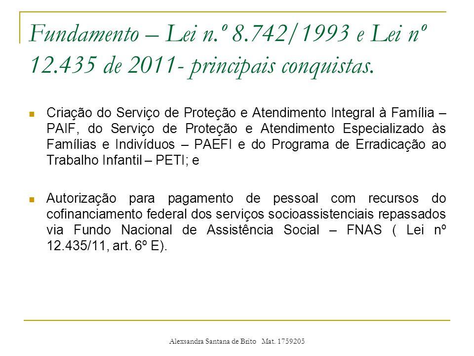 Fundamento – Lei n.º 8.742/1993 e Lei nº 12.435 de 2011- principais conquistas.