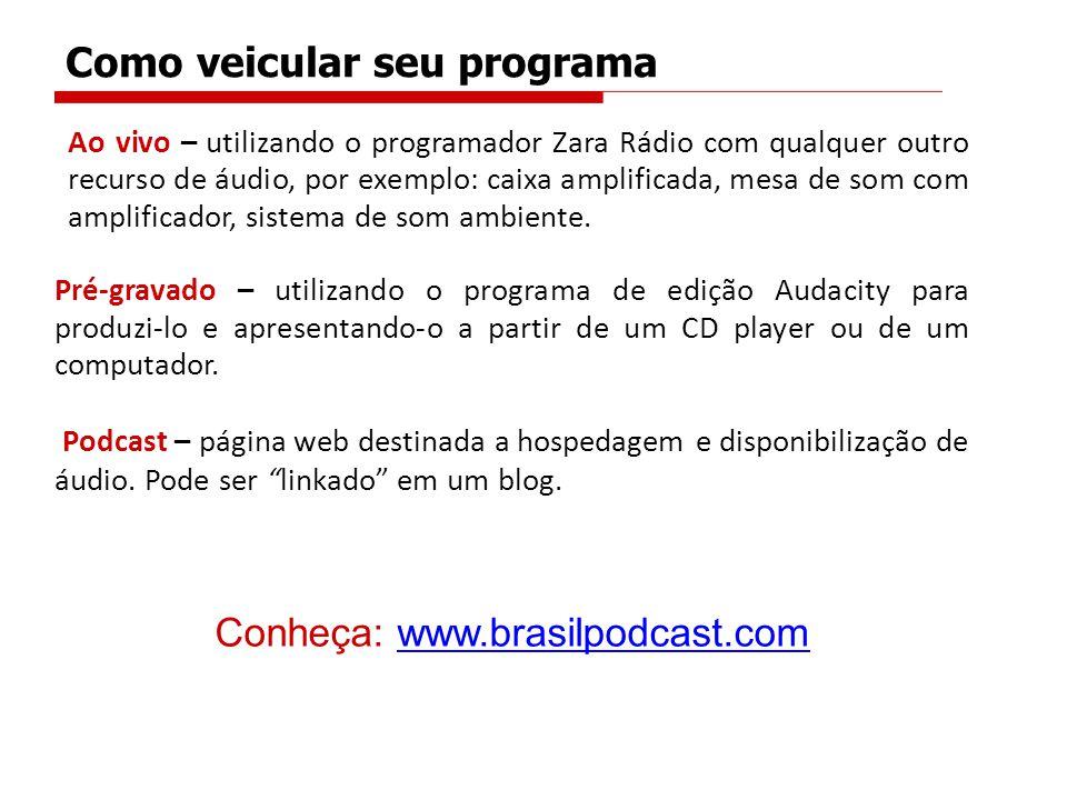 Como veicular seu programa Ao vivo – utilizando o programador Zara Rádio com qualquer outro recurso de áudio, por exemplo: caixa amplificada, mesa de