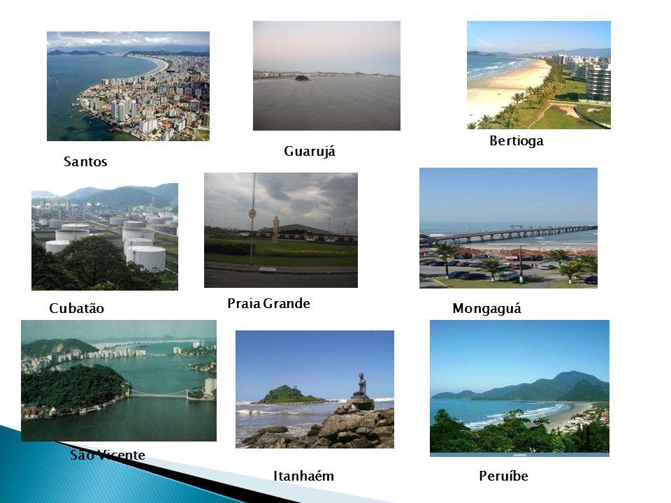 São Vicente Praia Grande Mongaguá Itanhaém Guarujá Santos Bertioga Peruíbe Cubatão