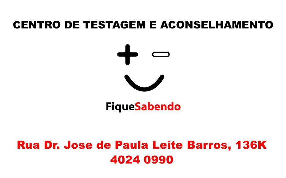 CENTRO DE TESTAGEM E ACONSELHAMENTO Rua Dr. Jose de Paula Leite Barros, 136K 4024 0990
