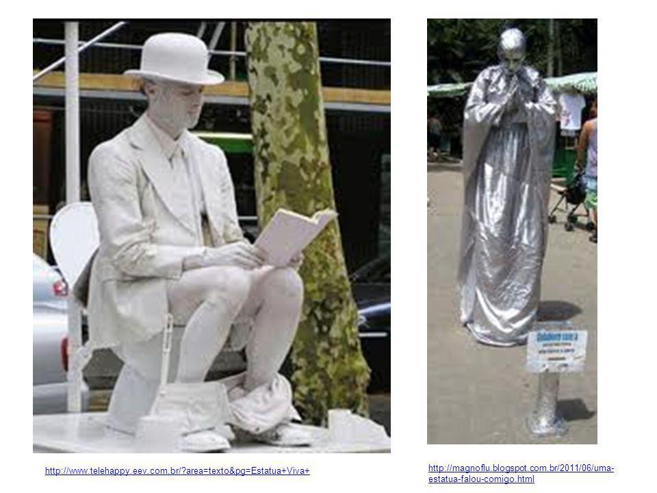 http://magnoflu.blogspot.com.br/2011/06/uma- estatua-falou-comigo.html http://www.telehappy.eev.com.br/?area=texto&pg=Estatua+Viva+