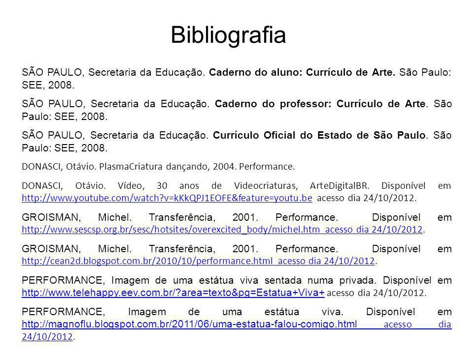 Bibliografia SÃO PAULO, Secretaria da Educação.Caderno do aluno: Currículo de Arte.