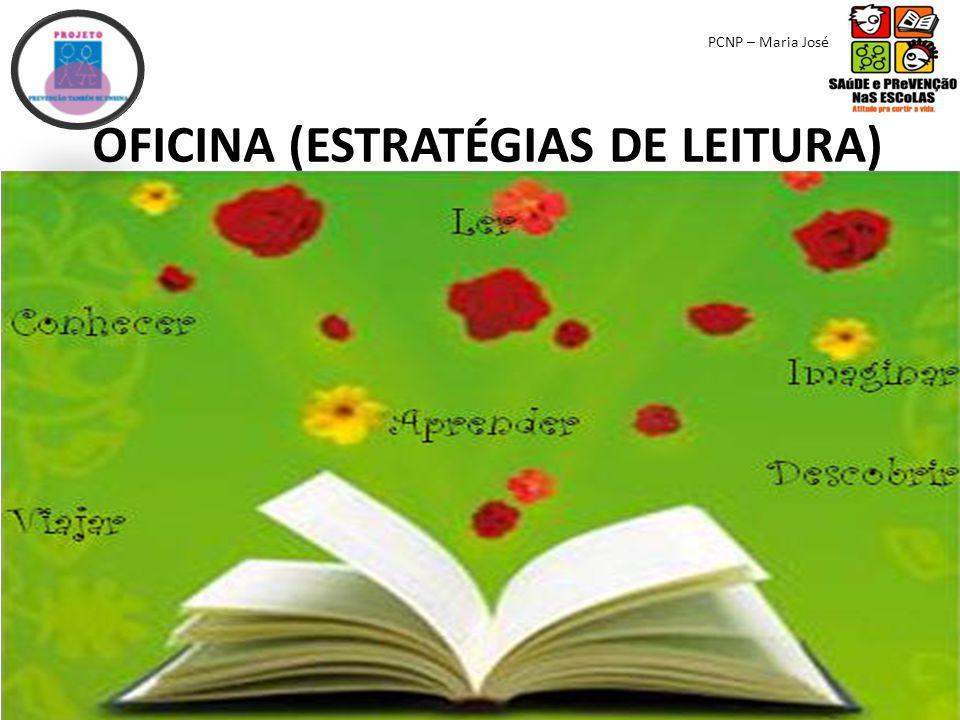OFICINA (ESTRATÉGIAS DE LEITURA) PCNP – Maria José