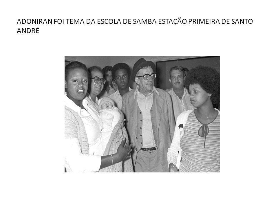 ADONIRAN FOI TEMA DA ESCOLA DE SAMBA ESTAÇÃO PRIMEIRA DE SANTO ANDRÉ