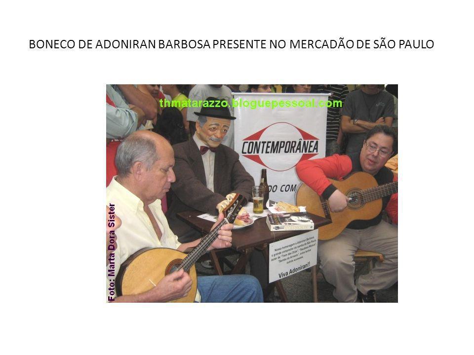 BONECO DE ADONIRAN BARBOSA PRESENTE NO MERCADÃO DE SÃO PAULO