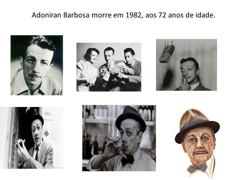 Adoniran Barbosa morre em 1982, aos 72 anos de idade.
