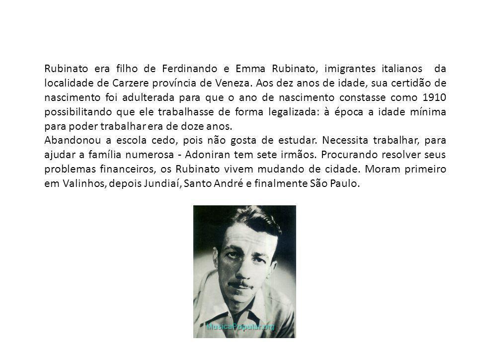 Rubinato era filho de Ferdinando e Emma Rubinato, imigrantes italianos da localidade de Carzere província de Veneza. Aos dez anos de idade, sua certid