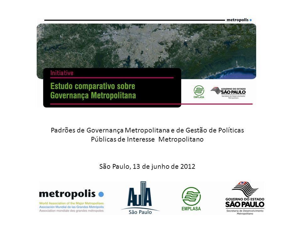 Padrões de Governança Metropolitana e de Gestão de Políticas Públicas de Interesse Metropolitano São Paulo, 13 de junho de 2012