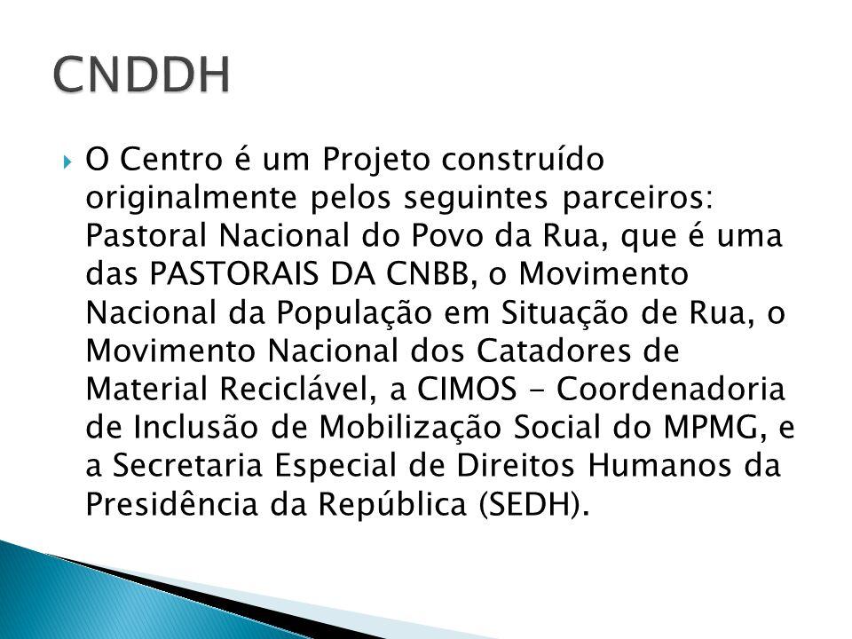 O Centro é um Projeto construído originalmente pelos seguintes parceiros: Pastoral Nacional do Povo da Rua, que é uma das PASTORAIS DA CNBB, o Movimento Nacional da População em Situação de Rua, o Movimento Nacional dos Catadores de Material Reciclável, a CIMOS - Coordenadoria de Inclusão de Mobilização Social do MPMG, e a Secretaria Especial de Direitos Humanos da Presidência da República (SEDH).